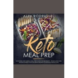 Keto Meal Prep: Ketogenic Diet Guide & Meal Prep Guide for Beginners - 30 Day Low Carb Healthy Eating Plan for Men & Women to