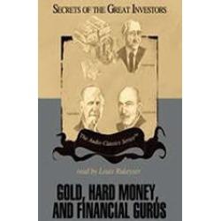 Gold, Hard Money, and Financial Gurus