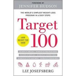 Target 100: The Worlds Simplest Weight-Loss Program in 6 Easy Steps