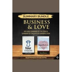 Summary Bundle: Business & Love  Readtrepreneur Publishing: Includes Summary of The Four & Summary of The Gifts of Imperfection