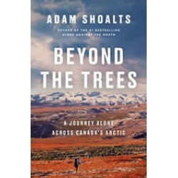 Beyond the Trees: A Journey Alone Across Canada's Arctic found on Bargain Bro Philippines from audiobooksnow.com for $13.50