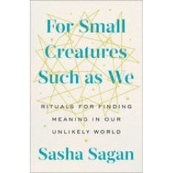 For Small Creatures Such as We: Rituals for Finding Meaning in Our Unlikely World found on Bargain Bro Philippines from audiobooksnow.com for $8.75