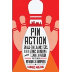 Pin Action: Small-Time Gangsters, High-Stakes Gambling, and the Teenage Hustler Who Became a Bowling Champion found on Bargain Bro India from audiobooksnow.com for $12.49