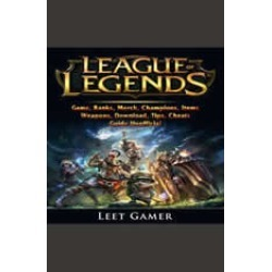 League of Legends Game, Ranks, Merch, Champions, Items, Weapons, Download, Tips, Cheats, Guide Unofficial