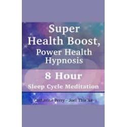 Super Health Boost, Power Health Hypnosis: 8 Hour Sleep Cycle Meditation