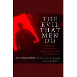 The Evil That Men Do: FBI Profiler Roy Hazelwood's Journey into the Minds of Sexual Predators found on Bargain Bro India from audiobooksnow.com for $9.99