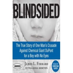 Blindsided: The True Story of One Man's Crusade Against Chemical Giant DuPont for a Boy with No Eyes found on Bargain Bro India from audiobooksnow.com for $13.99