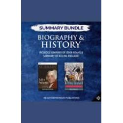 Summary Bundle: Biography & History  Readtrepreneur Publishing: Includes Summary of John Adams & Summary of Killing England