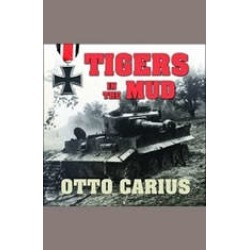 Tigers in the Mud: The Combat Career of German Panzer Commander Otto Carius found on Bargain Bro Philippines from audiobooksnow.com for $10.49