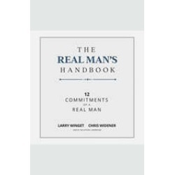 The Real Man's Handbook: 12 Commitments of a Real Man