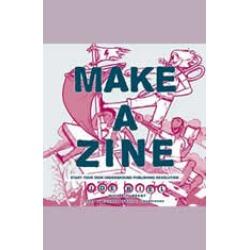 Make a Zine!, 20th Anniversary Edition: Start Your Own Underground Publishing Revolution