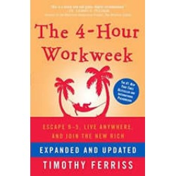 The 4-Hour Workweek (Expanded and Updated): Escape 95, Live Anywhere, and Join the New Rich