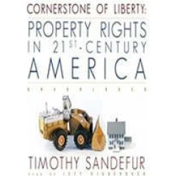Cornerstone of Liberty: Property Rights in 21stCentury America