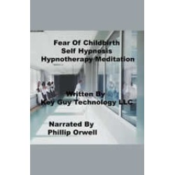 Fear Of Childbirth Self Hypnosis Hypnotherapy Meditation found on Bargain Bro from audiobooksnow.com for $0.49
