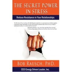 The Secret Power In Stress - Reduce Resistance In Your Relationships