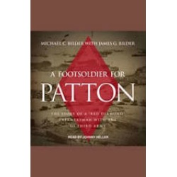 """A Foot Soldier for Patton: The Story of a """"Red Diamond"""" Infantryman with the US Third Army found on Bargain Bro India from audiobooksnow.com for $12.49"""
