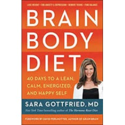 Brain Body Diet: 40 Days to a Lean, Calm, Energized, and Happy Self
