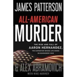 All-American Murder: The Rise and Fall of Aaron Hernandez, the Superstar Whose Life Ended on Murderers' Row found on Bargain Bro Philippines from audiobooksnow.com for $13.49
