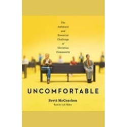Uncomfortable: The Awkward and Essential Challenge of Christian Community found on Bargain Bro Philippines from audiobooksnow.com for $7.49