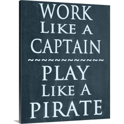 Large Gallery-Wrapped Canvas Wall Art Print 16 x 20 entitled Work like a Captain, play like a Pirate found on Bargain Bro India from Great Big Canvas - Dynamic for $189.99
