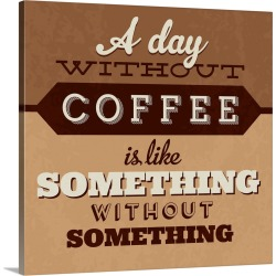 Large Solid-Faced Canvas Print Wall Art Print 20 x 20 entitled A Day Without Coffee