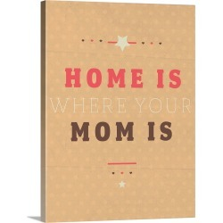 Large Solid-Faced Canvas Print Wall Art Print 30 x 40 entitled Home is Mom