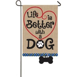 Life Is Better With A Dog Burlap Garden Flag
