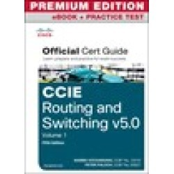 CCIE Routing and Switching v5.0 Official Cert Guide Vol 1 Premium Edition eBook/Practice Test