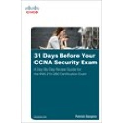 31 Days Before Your CCNA Security Exam: A Day-By-Day Review Guide for the IINS 210-260 Certification Exam