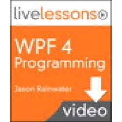WPF 4 Programming LiveLessons (Video Training), Downloadable Video