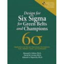 Design for Six Sigma for Green Belts and Champions: Applications for Service Operations-Foundations, Tools, DMADV, Cases, and Certification, (paperback)