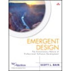 Emergent Design: The Evolutionary Nature of Professional Software Development (paperback)