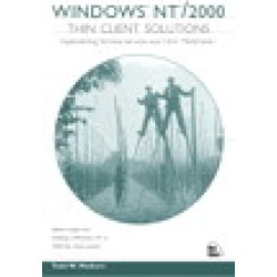 Windows NT/2000 Thin Client Solutions: Implementing Terminal Services and Citrix MetaFrame