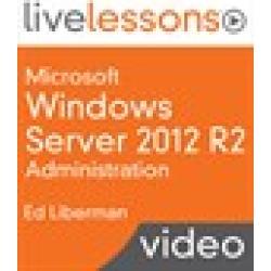 Microsoft Windows Server 2012 R2 Administration LiveLessons (Video Training), Downloadable Video