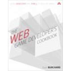 Web Game Developer's Cookbook, The: Using JavaScript and HTML5 to Develop Games (paperback)