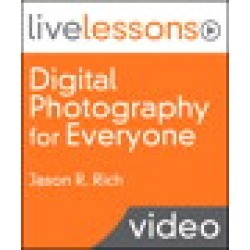 Digital Photography for Everyone LiveLessons