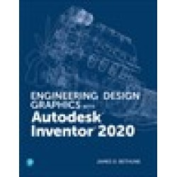 Engineering Design Graphics with Autodesk Inventor 2020