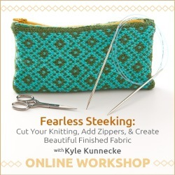 Fearless Steeking: Cut Your Knitting, Add Zippers, & Create Beautiful Finished Fabric Online Workshop found on Bargain Bro from Interweave Store for USD $22.79