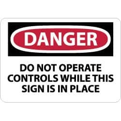NMC Danger - Do Not Operate Controls While This Sign Is in Place,