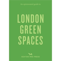 Opinionated Guide To London's Green Spaces Book