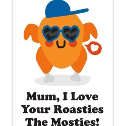 I Love Your Roasties Mothers Day Card