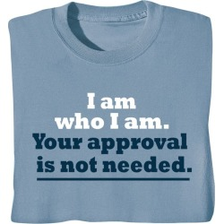Your Approval Is Not Needed Shirts - Bluegrass - T-Shirt - 2X
