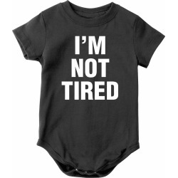 I'm So Tired Shirts And Nightshirt And I'm Not Tired Child Shirts - Baby Snapsuit - 6 Months