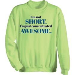 I'm Not Short. I'm Concentrated Awesome. T-shirts - Sweatshirt - XL